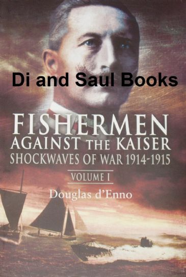 Fishermen Against the Kaiser, Shockwaves of War 1914-1915 (Volume 1), by Douglas d'Enno